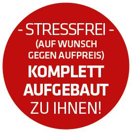 Stressfrei: Auf Wunsch gegen Aufpreis komplett aufgebaut zu Ihnen;
